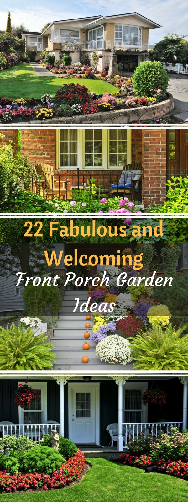 22 Fabulous and Welcoming Front Porch Garden Ideas