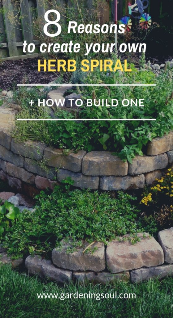 8 Reasons To Create Your Own Herb Spiral + How To Build One